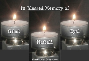 In Blessed Memory of Gilad, Naftali and Eyal