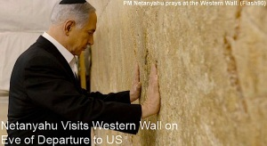 Netanyahu Visites Western Wall on Eve of Departure to US  Kopie